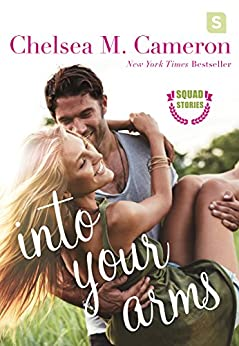 Into Your Arms (Squad Stories) by [Cameron, Chelsea M.]