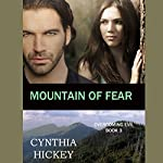 Mountain of Fear: Overcoming Evil, Book 3 | Cynthia Hickey