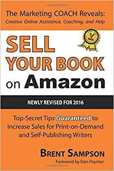 "??UPDATED?? Sell Your Book On Amazon: The Book Marketing COACH Reveals Top-Secret ""How-to"" Tips Guaranteed To Increase Sales For Print-on-Demand And Self-Publishing Writers. Espana Congreso bushes Scotia Miguel hotel"