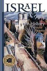 Israel: A History (The Schusterman Series in Israel Studies) by Anita Shapira (2014-08-05)