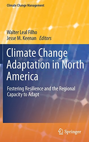 Climate Change Adaptation in North America: Fostering Resilience and the Regional Capacity to Adapt (Climate Change Management)