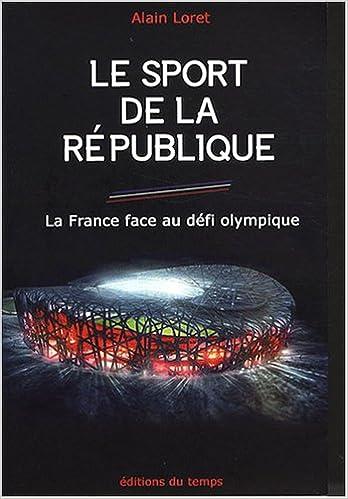 Livres gratuits Le sport de la République : La France face au défi olympique pdf, epub