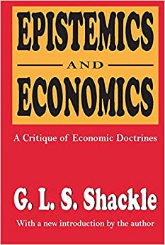 Epistemics and Economics: A Critique of Economic Doctrines
