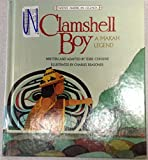 img - for Clamshell Boy: A Makah Legend (Native American Legends) book / textbook / text book