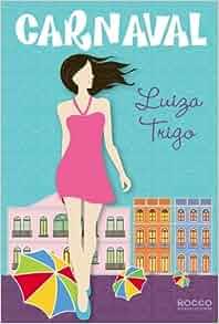 Carnaval: Luiza Trigo: 9788579801051: Amazon.com: Books