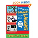 GET MORE LAUGHS FROM YOUR LAUGHS : How to Be Funny