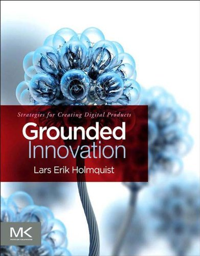 Download Grounded Innovation: Strategies for Creating Digital Products Pdf