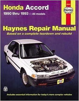 Honda Accord 1990 Thru 1993 All Models Haynes Repair Manual By Haynes John May 1 1994 Paperback Amazon Com Books
