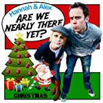 Christmas: Are We Nearly There Yet? | Hannah McBride,Alex Perkins