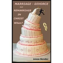 MARRIAGE  DIVORCE AND REMARRIAGE IN CHRIST