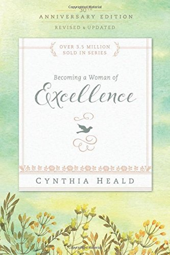 Read Online Becoming a Woman of Excellence 30th Anniversary Edition (Bible Studies: Becoming a Woman) pdf