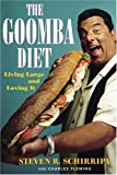 img - for The Goomba Diet: Living Large and Loving It by Steve Schirripa (2006-05-02) book / textbook / text book