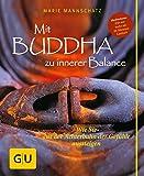 Mit Buddha zu innerer Balance: Wie Sie aus der Achterbahn der Gefühle aussteigen