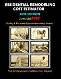 Residential Remodeling Cost Estimator 2013 Edition, Bill O'Donnell, 1300115025