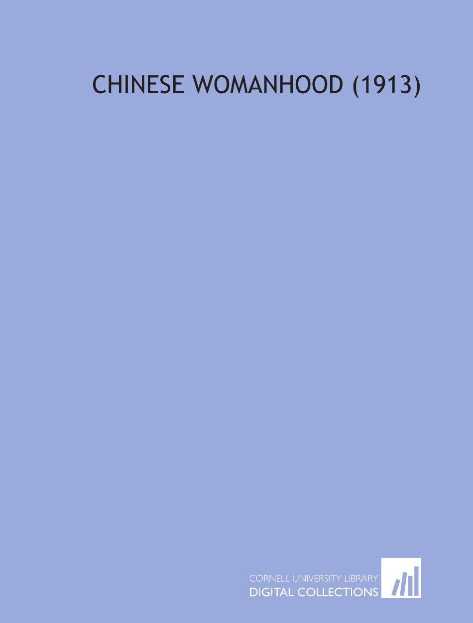 Download Chinese Womanhood  (1913) pdf epub