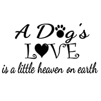 Imposing Design #2 A Dogs Love is a Little Piece of Heaven 23 x 12 Vinyl Wall Quote Decal Sticker Pet Dog Religious Sticker Art Decor Motivational Inspirational Lettering