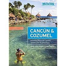 Moon Cancún & Cozumel: Including Playa del Carmen, Tulum & the Riviera Maya