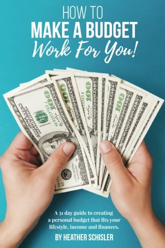 Download How to Make a Budget Work For You: A 31 Day Guide to creating a personal budget that fits your lifestyle, income and finances. PDF