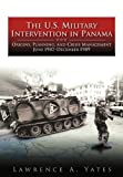 The U. S. Military Intervention in Panama, Lawrence A. Yates, 1780392842