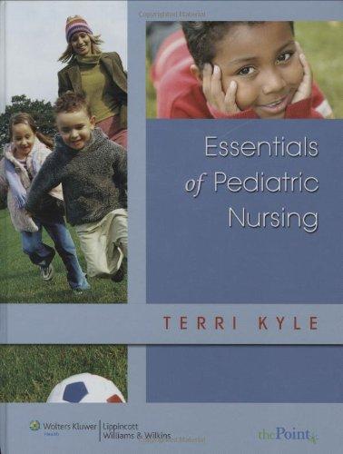 Essentials of Pediatric Nursing (Point (Lippincott Williams & Wilkins))