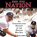 Red Sox Nation Audiobook by Peter Golenbock Narrated by Peter Golenbock