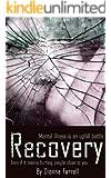 Recovery: A True Story of Teenage Schizophrenia (Mental Health True Stories)