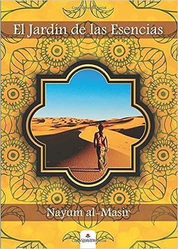 El Jardín de las Esencias: Amazon.es: al-Masir, Nayum: Libros
