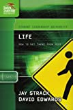 Life: How to Get There from Here (Student Leadership University Study Guide Series)