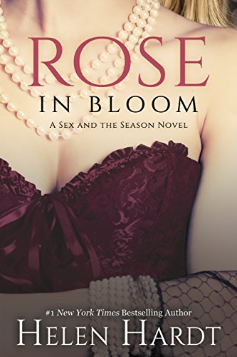 Rose In Bloom (Sex and the Season Book 2)