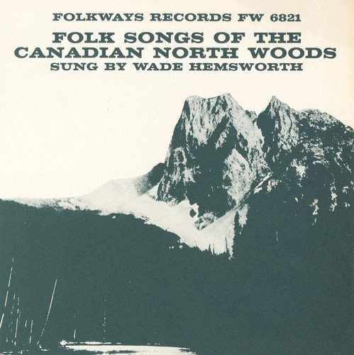 - Folk Songs of the Canadian North Woods
