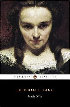 Uncle Silas A Tale Of Bartram Haugh Penguin Classics