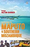 Travel Guide to Maputo and Southern Mozambique, Bridget Hilton-Barber, 0143528300