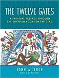 The Twelve Gates, John A. Rush, 1583941754