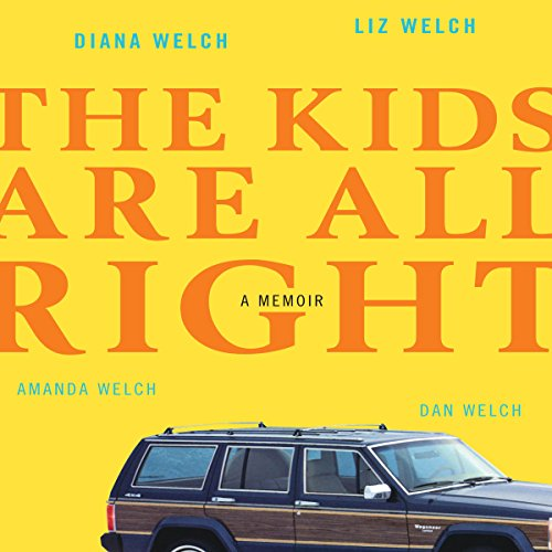 The Kids Are All Right: A Memoir by Random House Audio