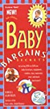 img - for Baby Bargains: Secrets to Saving 20% to 50% on Baby Furniture, Equipment, Clothes, Toys, Maternity Wear and Much, Much More! book / textbook / text book