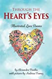 Through the Heart's Eyes: Illustrated Love Poems (To the Moon and Back) (Volume 2)