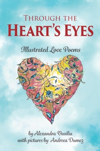 Through the Heart's Eyes: Illustrated Love Poems (To the Moon and Back) (Volume 2) by Stairway Books
