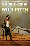 Wild Pitch (The Sheriff Chick Charleston Mysteries Book 1)