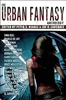 The Urban Fantasy Anthology edited by Peter S. Beagle and Joe R. Lansdale