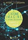De l'atome imaginé à l'atome découvert : Contre le relativisme par Krivine