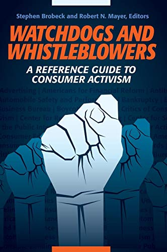 Watchdogs and Whistleblowers: A Reference Guide to Consumer Activism