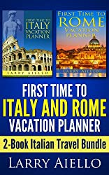 First Time to Italy and Rome Vacation Planner: 2-Book Italian Travel Bundle