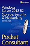 Read Windows Server 2012 R2 Pocket Consultant Volume 2: Storage, Security, & Networking Reader