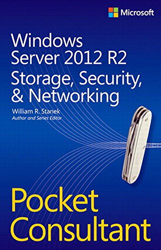 Windows Server 2012 R2 Pocket Consultant Volume 2: Storage, Security, & Networking Reader