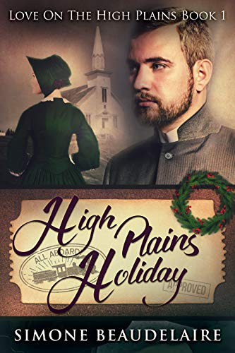 High Plains Holiday: A Steamy Western Historical Romance (Love On The High Plains Book 1)