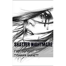 Shatter Nightmare: I'am Survival
