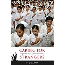 Caring for Strangers: Filipino Medical Workers in Asia