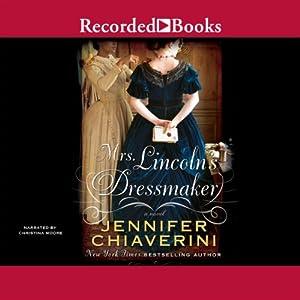 Mrs. Lincoln's Dressmaker Audiobook