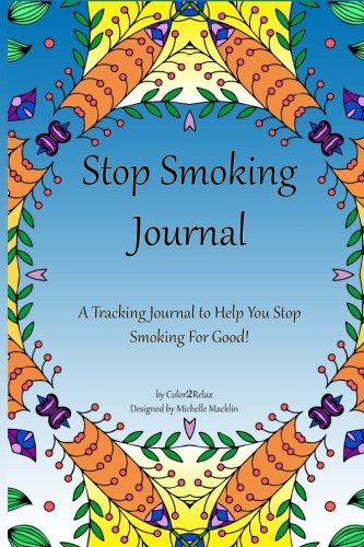 STOP SMOKING JOURNAL,Quit Smoking Planner: A Stop Smoking Planner, Tracker and Journal (Volume 1)