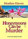 img - for Honeymoons Can Be Murder, A Novelette (The Lee Alvarez Murder Mysteries Book 1) book / textbook / text book